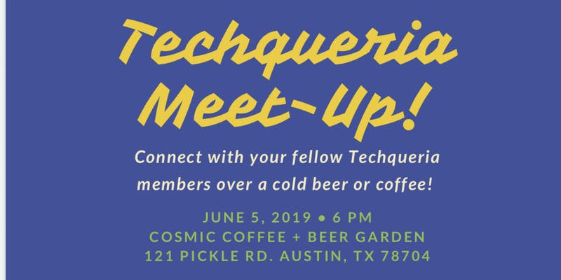 Techqueria Meetup - Austin, TX