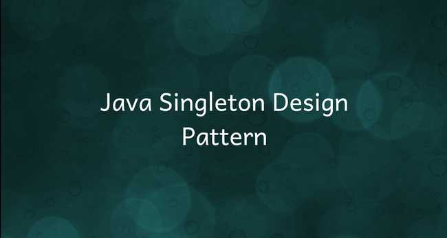Java Singleton Design Pattern Example