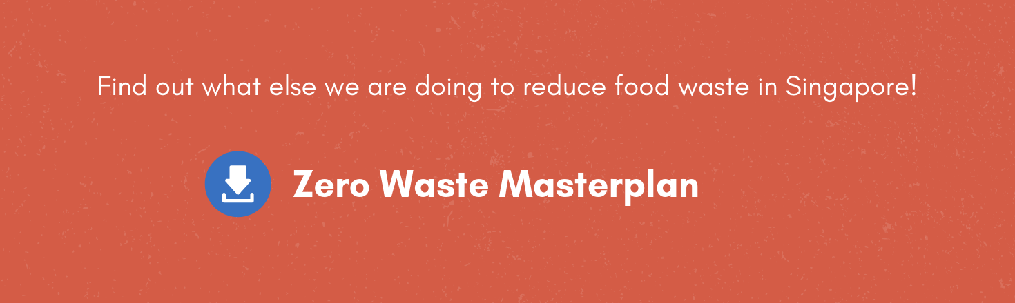 Find out what else we are doing to reduce food waste in Singapore!