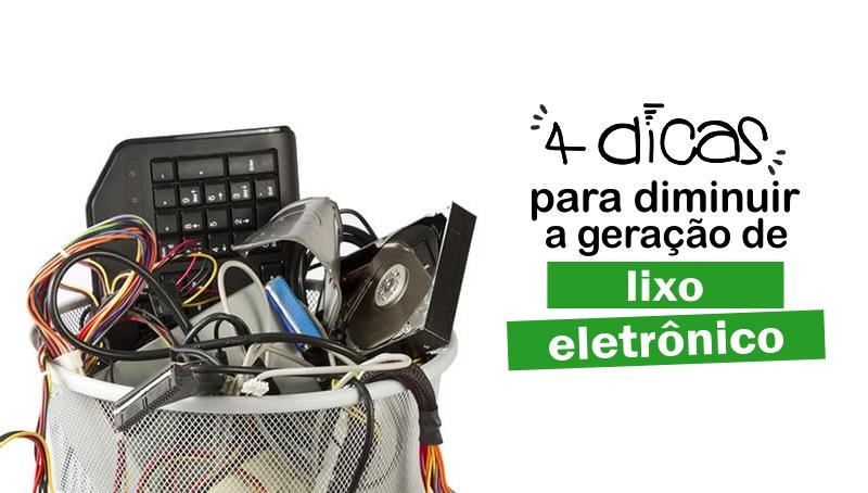 Imagem em destaque para o artigo: 4 dicas para diminuir a geração de lixo eletrônico