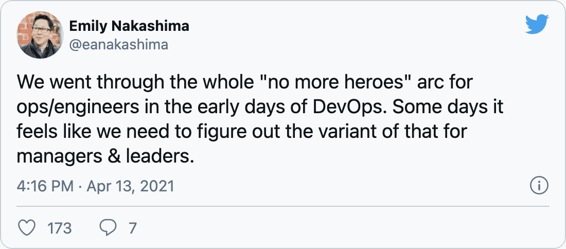 "@eanakashima on Twitter: ""We went through the whole 'no more heroes' arc for ops/engineers in the early days of DevOps. Some days it feels like we need to figure out the variant of that for managers & leaders."""