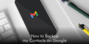 How to Backup My Contacts on Google
