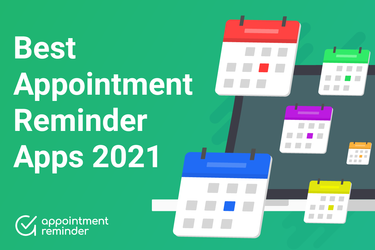 Best Appointment Reminders Apps & Software for 2021