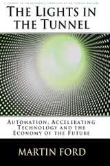 Related book The Lights in the Tunnel: Automation, Accelerating Technology and the Economy of the Future Cover