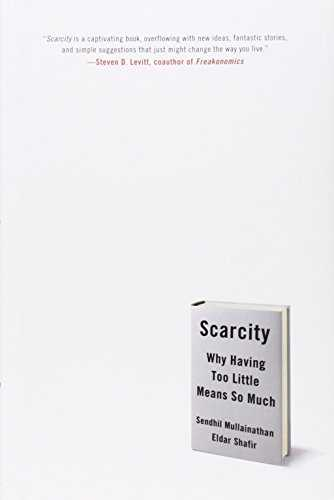 Scarcity: Why Having too little means so much Cover