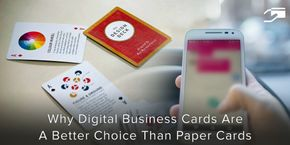 Why Digital Business Cards Are A Better Choice Than Paper Cards?