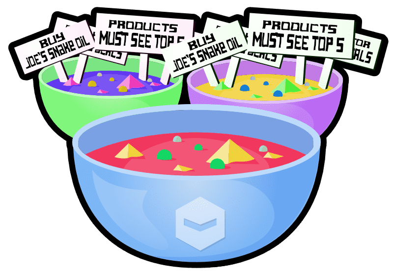 A bowl of deviant robot soup, behind it are some odd colour soups with banners sticking out of them. The slogans on the banners read 'Buy joe's snake oil' and 'Products must see top 5'.