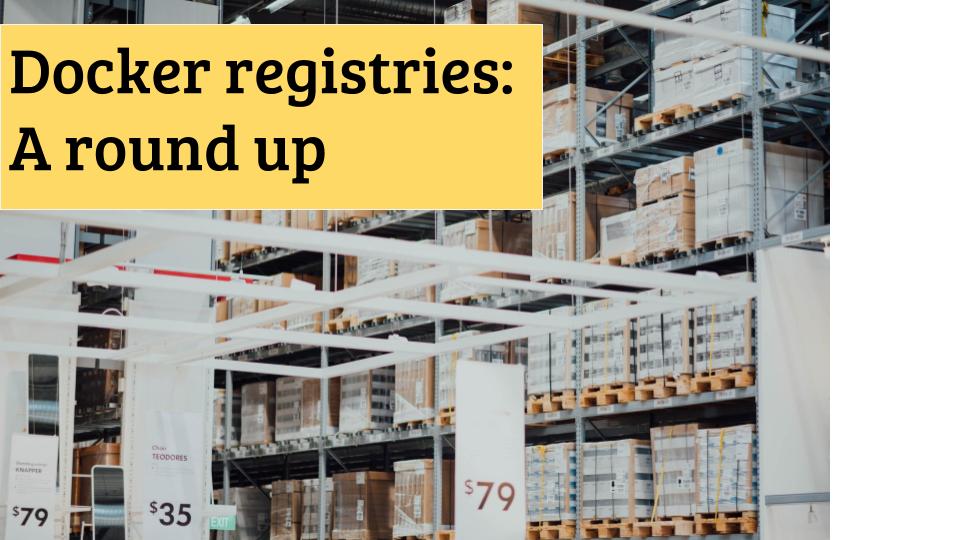Docker registries: a roundup