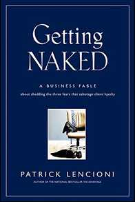 Getting Naked: A Business Fable about Shedding the Three Fears That Sabotage Client Loyalty Cover