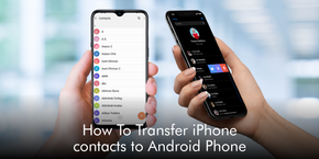 How To Transfer iPhone contacts to Android Phone
