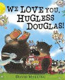 We love you Hugless Douglas! by David Melling