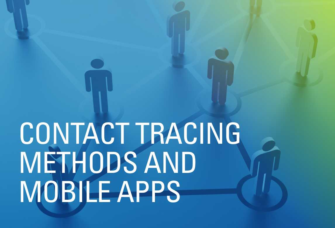 Contact Tracing Methods and Mobile Apps