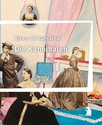 Die Kannibalen von Alvaro Do Carvalhal