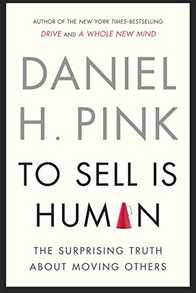 To Sell Is Human: The Surprising Truth About Moving Others Cover