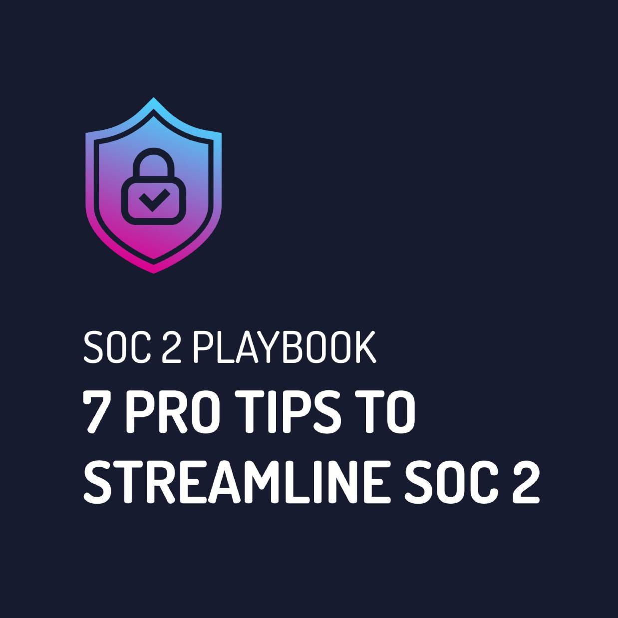 drata pro tips for SOC 2 compliance