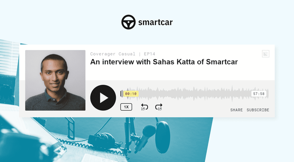 Coverager Casual podcast: An interview with Sahas Katta, CEO of Smartcar