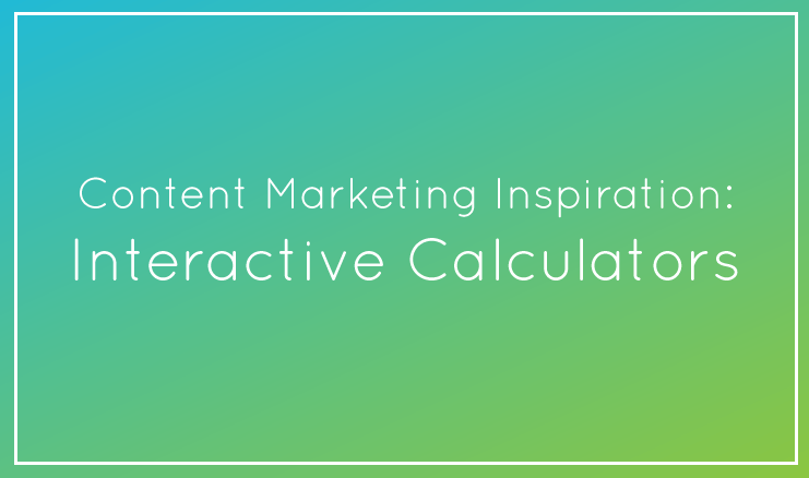Content Marketing Inspiration: 6 of the Best-Designed Calculators