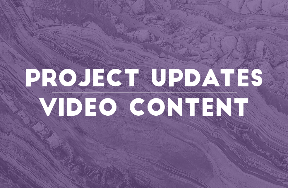 Project Updates + Video Content