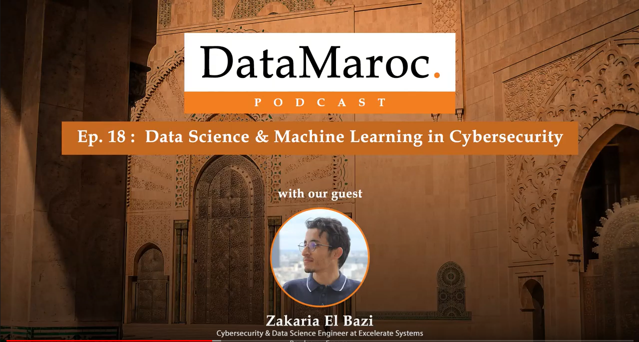 [ Ep. 18 : Data Maroc ] Data Science & Machine Learning in Cybersecurity