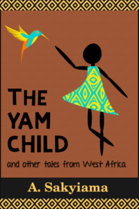 Cover of The Yam Child and Other Tales From West Africa.