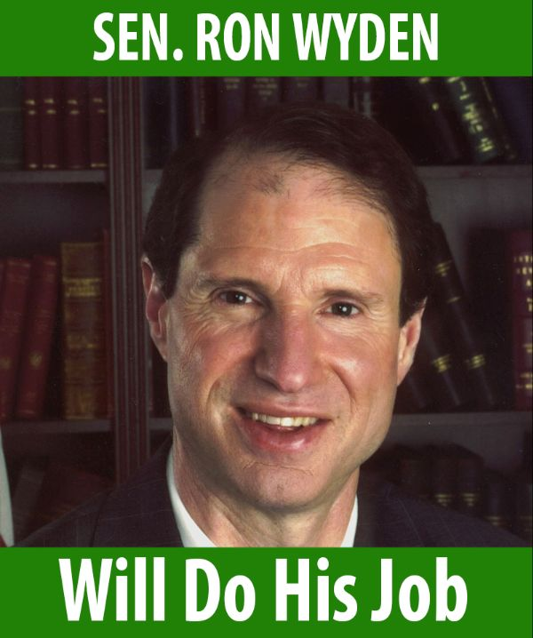 Senator Wyden will do his job!