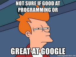Meme: Not sure if good at programming or great at googling