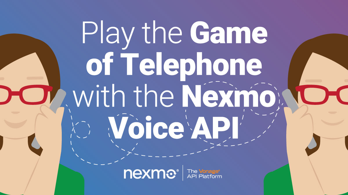 Play the Game of Telephone with the Nexmo Voice API