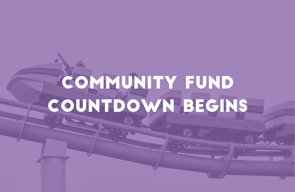 Community Fund Countdown Begins
