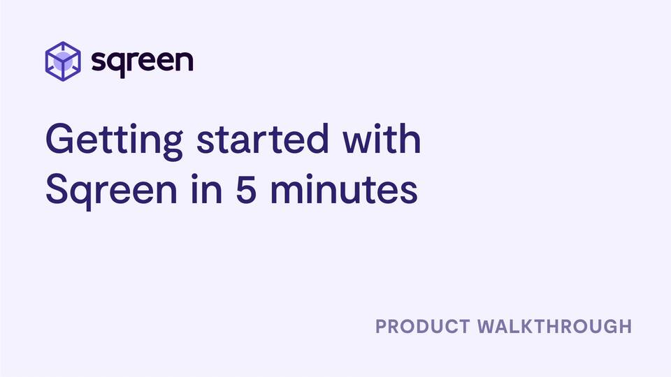 Getting Started with Sqreen in 5 minutes