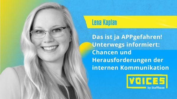 Lena Kaplan: Das ist ja APPgefahren! Chancen und Herausforderungen der internen Kommunikation