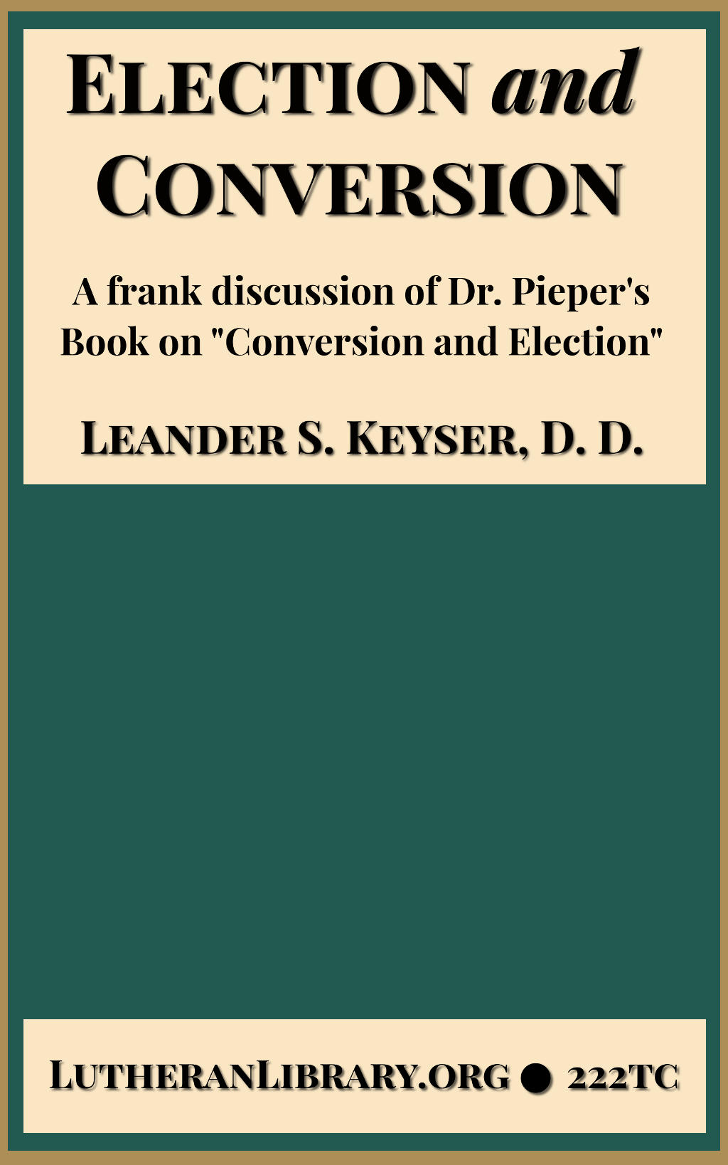 Election and Conversion. A Frank Discussion of Dr. Franz Pieper's Book by Sylvester Keyser