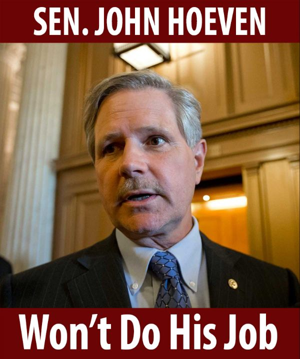 Senator Hoeven won't do his job!