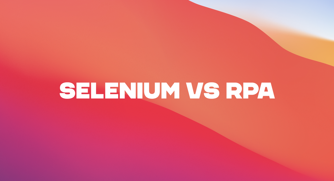 Selenium vs RPA: Features, Pros and Cons