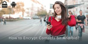 How to Encrypt Contacts on Android?
