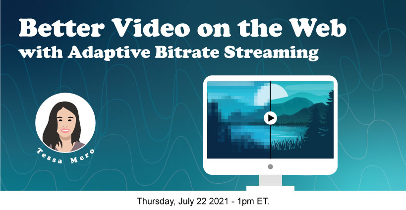 Banner for Make Videos More Accessible with Adaptive Bitrate Streaming (ABS)