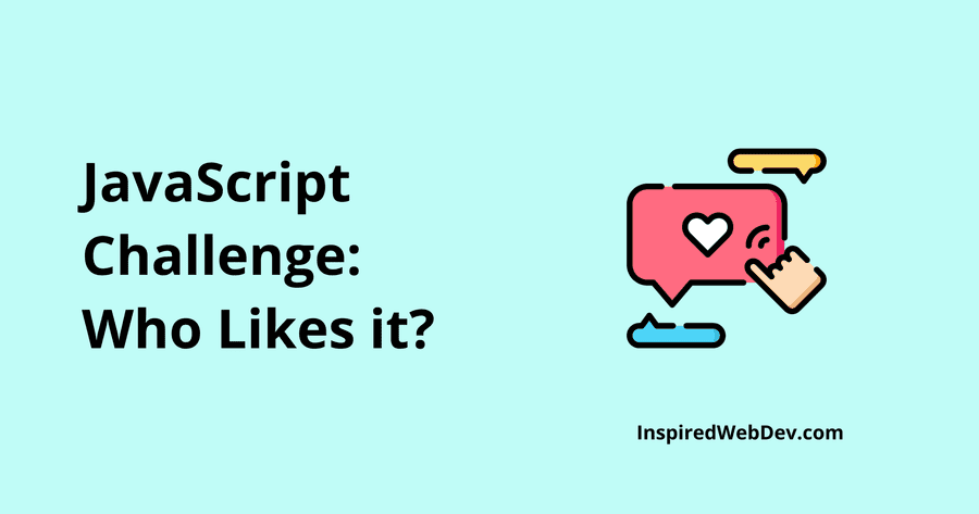 JS Challenge 4: Who Likes it?