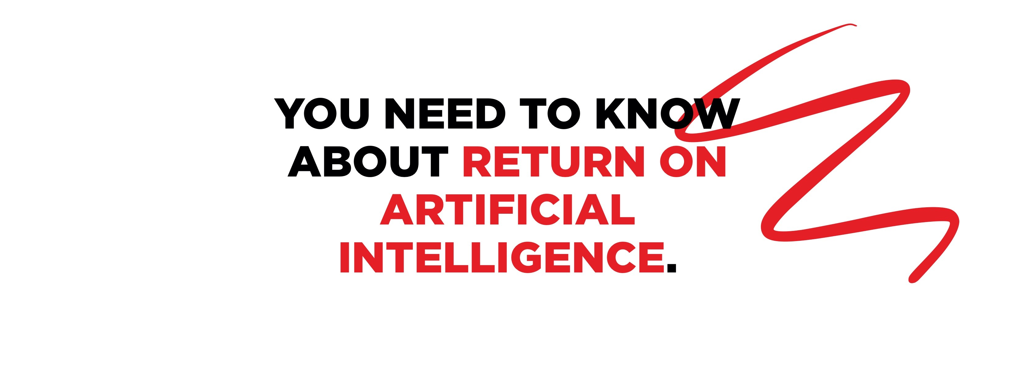 AI's ROI grows with time. You just don't realize that yet. Let's call it ROA.