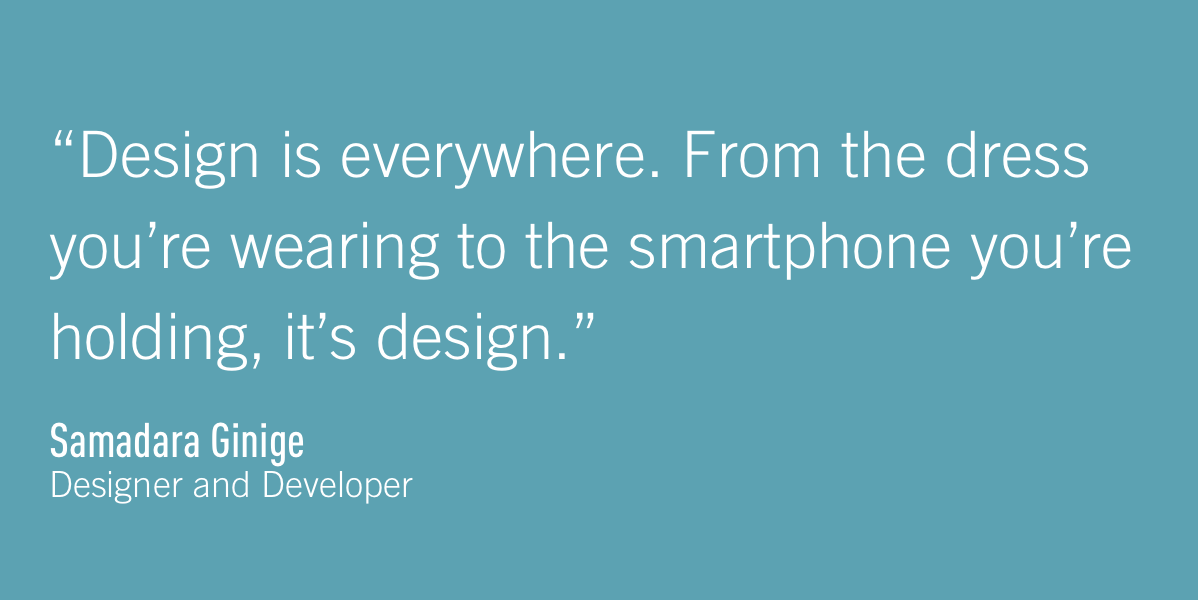 A quote from designer and developer Samadara Ginige