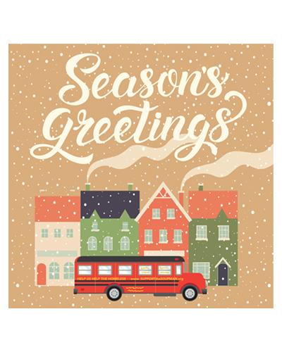 A snowy town with a red bus in front. The words Seasons Greetings appear in the brown background