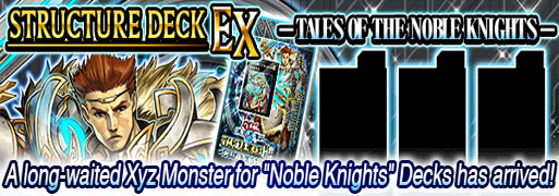 New Structure Deck EX: Tales of The Noble Knights | YuGiOh! Duel Links Meta