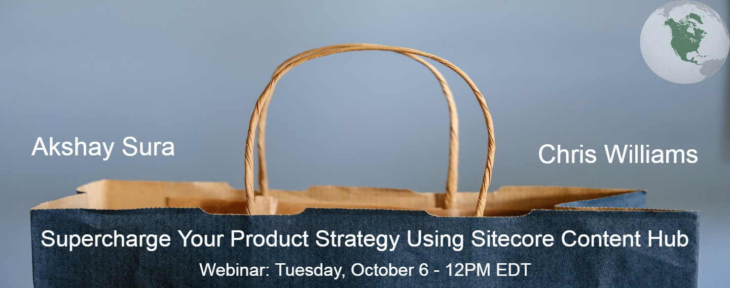 Supercharge your Product Strategy using Sitecore Content Hub - North America Region - Webinar