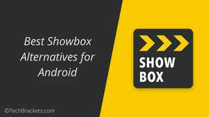 Best Showbox Alternatives for Android in 2020