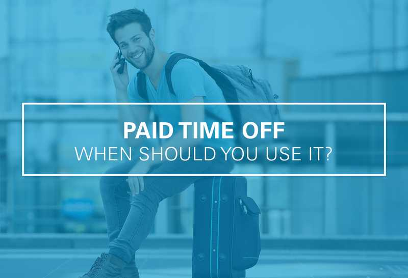 When Should You Use Your Paid Time Off?