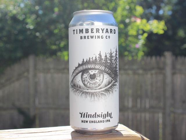 Hindsight, a New England IPA brewed by Timberyard Brewing Company
