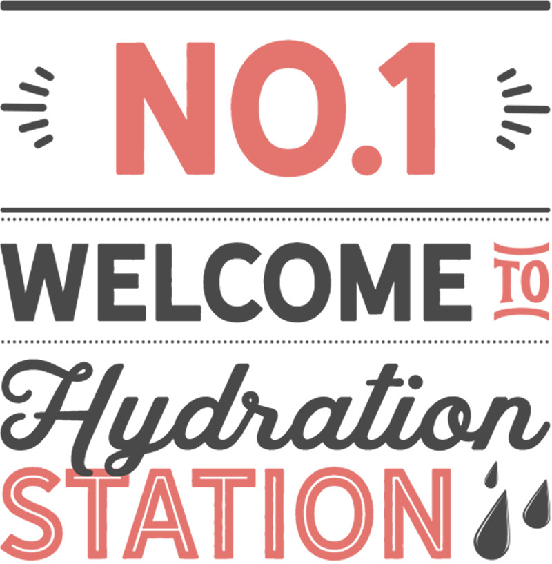 Number 1: Welcome to hydration station