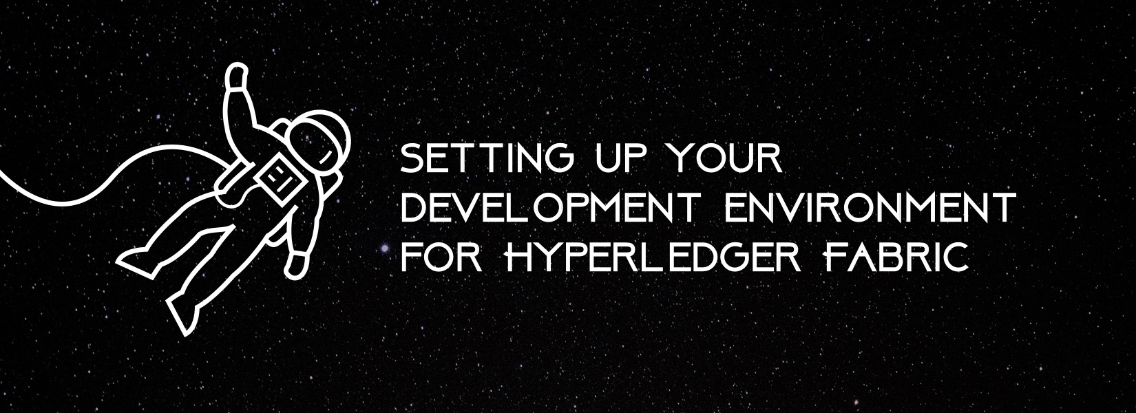 Setting up your development environment for Hyperledger Fabric