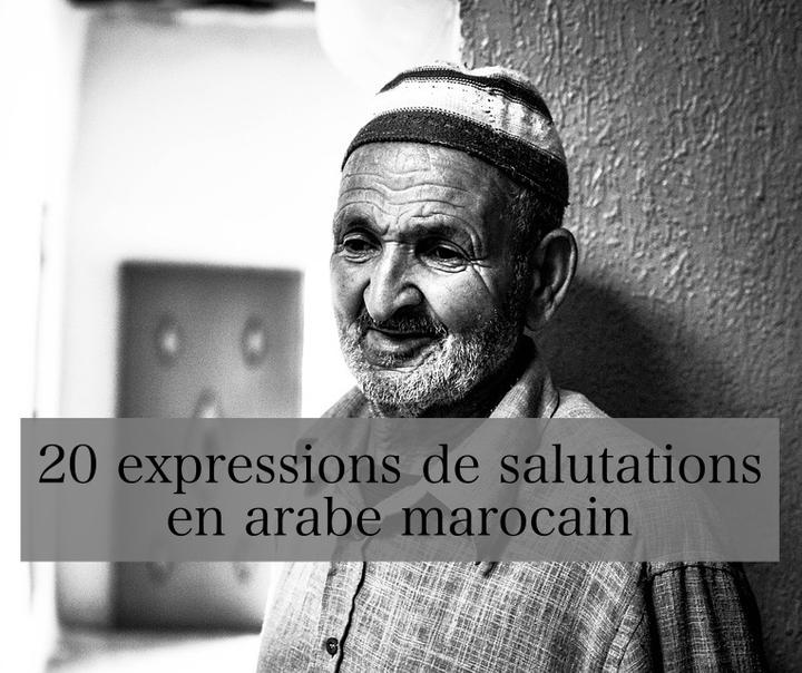20 expressions de salutations en arabe marocain