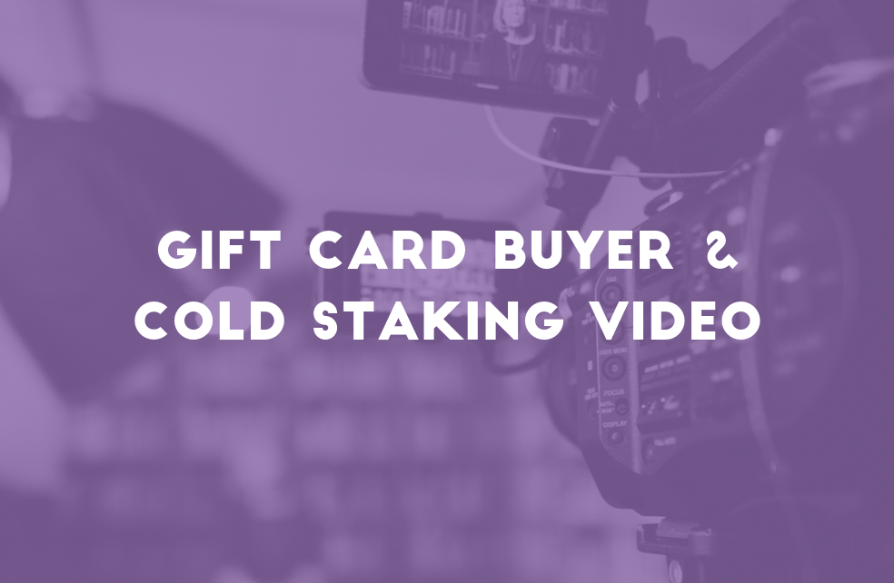 Gift Card Buyer & Cold Staking Video