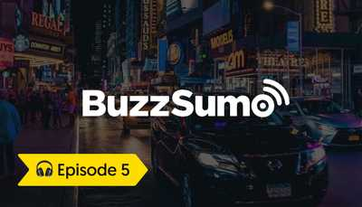 Episode 5: Interview with James Blackwell, Co-Founder Buzzsumo image