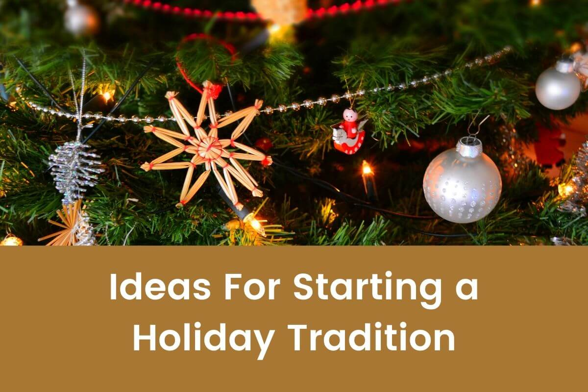 Ideas For Starting a Holiday Tradition- Featured Shot